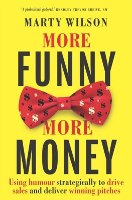 Affirm Press: More Funny, More Money, Marty Wilson