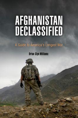 Afghanistan Declassified, Brian Glyn Williams