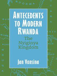 Africa and the Diaspora: Antecedents to Modern Rwanda, Jan Vansina