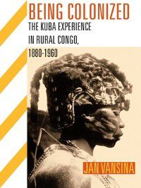 Africa and the Diaspora: Being Colonized, Jan Vansina