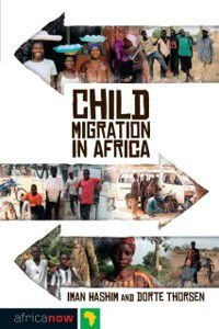 Africa Now: Child Migration in Africa, Iman Hashim, Doctor Dorte Thorsen