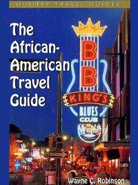 African American Travel Guide, Wayne C. Robinson