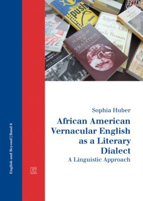 African American Vernacular English as a Literary Dialect, Sophia Huber