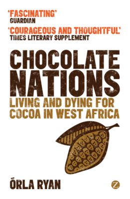 African Arguments: Chocolate Nations, Órla Ryan