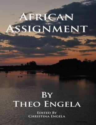 African Assignment, Christina Engela, Theo Engela