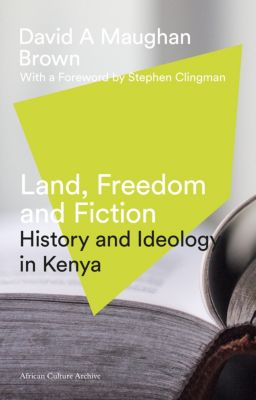African Culture Archive: Land, Freedom and Fiction, David Maughan Brown