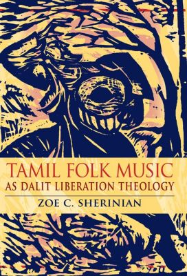 African Expressive Cultures: Tamil Folk Music as Dalit Liberation Theology, Zoe C. Sherinian
