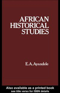 African Historical Studies, E. A. Ayandele
