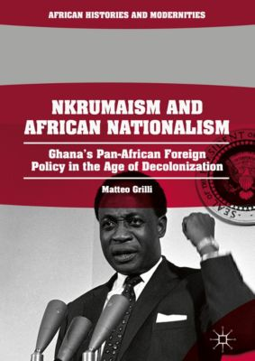 African Histories and Modernities: Nkrumaism and African Nationalism, Matteo Grilli
