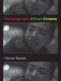 African Humanities and the Arts: Contemporary African Cinema, Olivier Barlet