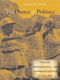 African Soundscapes: The Dance of Politics, Lisa Gilman