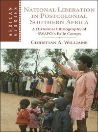 African Studies: National Liberation in Post-Colonial Southern Africa, Christian A. Williams