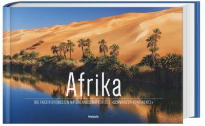 Afrika. Die faszinierendsten Naturlandschaften des Schwarzen Kontinents