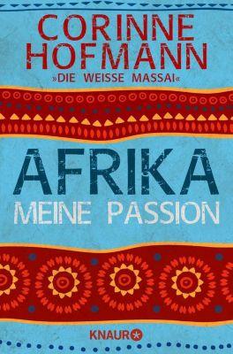 Afrika, meine Passion, Corinne Hofmann