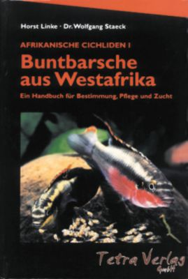 Afrikanische Cichliden: Bd.1 Buntbarsche aus Westafrika, Horst Linke, Wolfgang Staeck