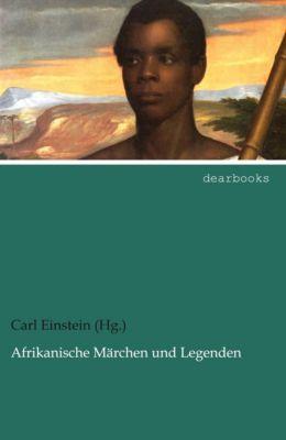 Afrikanische Märchen und Legenden - Carl Einstein (Hg. ) pdf epub