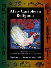 Afro-Caribbean Religions, Nathaniel Samuel Murrell