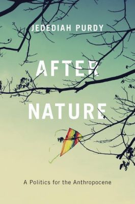 After Nature, Jedediah Purdy