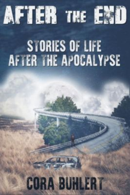 After the End - Stories of Life After the Apocalypse, Cora Buhlert