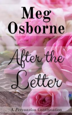 After the Letter: A Persuasion Continuation, Meg Osborne