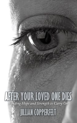 After Your Loved One Dies, Jillian Copperfelt