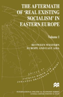 Aftermath of 'Real Existing Socialism' in Eastern Europe
