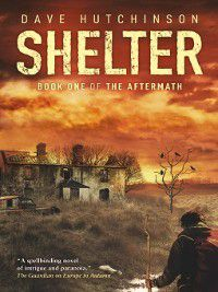 Aftermath: Shelter, Dave Hutchinson