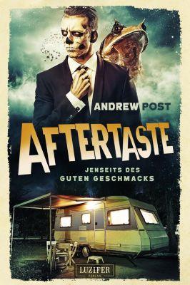 Aftertaste - Jenseits des guten Geschmacks - Andrew Post |