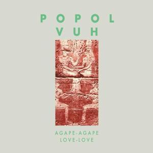 Agape-Agape (Love-Love), Popol Vuh