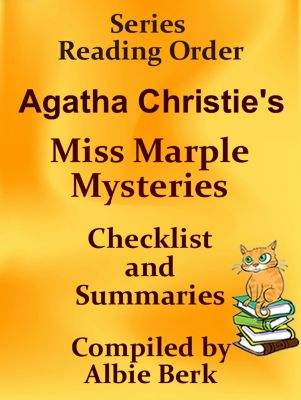Agatha Christie's Miss Marple Mysteries- Summaries & Checklist: Series Reading Order, Albie Berk