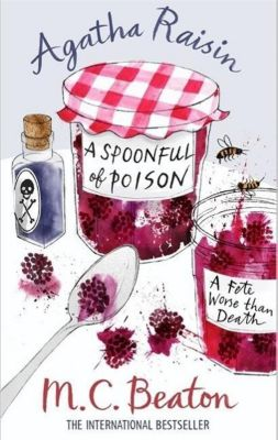 Agatha Raisin and a Spoonful of Poison, M. C. Beaton