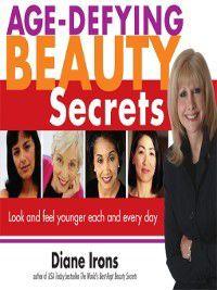 Age-Defying Beauty Secrets, Diane Irons