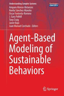 Agent-Based Modeling of Sustainable Behaviors