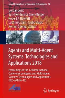 Agents and Multi-Agent Systems: Technologies and Applications 2018