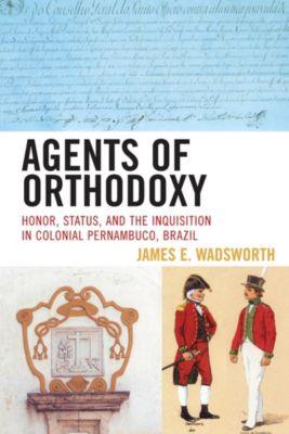 Agents of Orthodoxy, James E. Wadsworth
