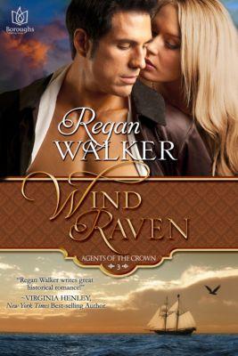 Agents of the Crown: Wind Raven, Regan Walker