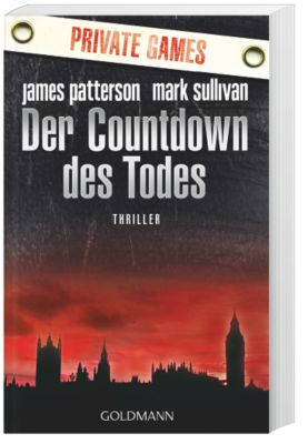 Agentur Private Band 1: Der Countdown des Todes, James Patterson, Mark T. Sullivan