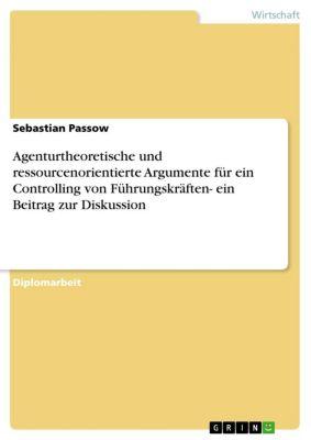 Agenturtheoretische und ressourcenorientierte Argumente für ein Controlling von Führungskräften- ein Beitrag zur Diskussion, Sebastian Passow