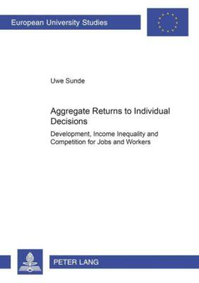 Aggregate Returns to Individual Decisions, Uwe Sunde