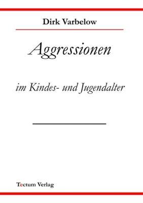 Aggressionen im Kindes- und Jugendalter, Dirk Varbelow