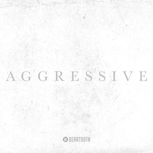 Aggressive (Deluxe Edition), Beartooth