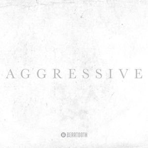 Aggressive (Deluxe Edition), Beartooth