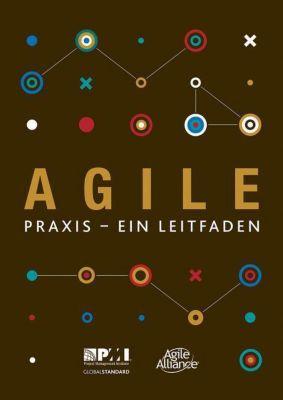 Agile praxis - ein Leitfaden (German edition of Agile practice guide)