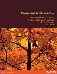 Agile Software Development, Principles, Patterns, and Practices: Pearson New International Edition, Robert C. Martin