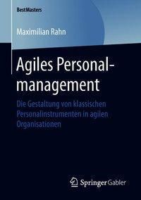 Agiles Personalmanagement, Maximilian Rahn