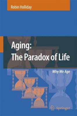 Aging: The Paradox of Life, Robin Holliday