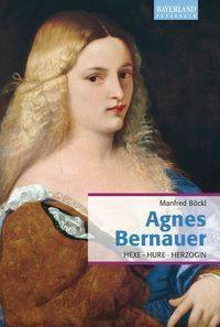 Agnes Bernauer - Manfred Böckl |