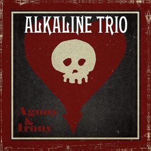 Agony & Irony (Vinyl), Alkaline Trio