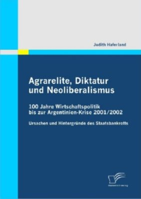 Agrarelite, Diktatur und Neoliberalismus, Judith Haferland