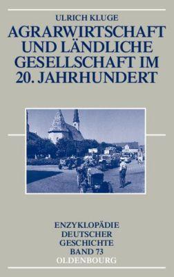 Agrarwirtschaft und ländliche Gesellschaft im 20. Jahrhundert, Ulrich Kluge
